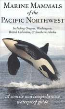 Marine Mammals of the Pacific Northwest: A Concise and Comprehensive Waterproof Guide