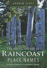 Encyclopedia of Raincoast Place Names