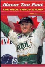 Never Too Fast:  The Paul Tracy Story