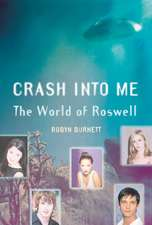 Crash Into Me: The World of Roswell