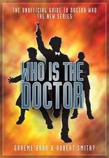 Who Is The Doctor: The Unofficial Guide to Doctor Who