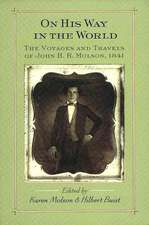 On His Way in the World: The Voyages and Travels of John H.R. Molson, 1841