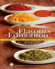 Flavours of Edmonton: Dishes From Around the World