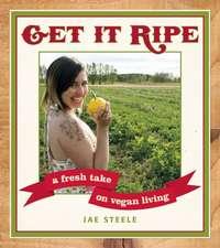 Get It Ripe: A Fresh Take on Vegan Living