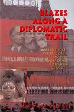 Blazes Along a Diplomatic Trail