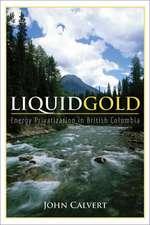Liquid Gold – Energy Privatization in British Columbia