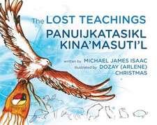 The Lost Teachings / Panuijkatasikl Kina′masuti′l