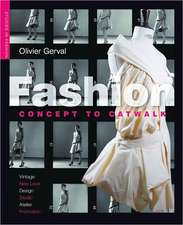 Fashion:  Concept to Catwalk