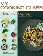 Indian Basics:  85 Recipes Illustrated Step by Step