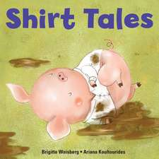 Shirt Tales (Big Kid Books)