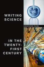 WRITING SCIENCE IN THE TWENTY-FIRST CENT