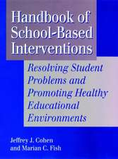 Handbook of School–Based Interventions: Resolving Student Problems and Promoting Healthy Educational Environments