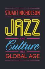 Jazz and Culture in a Global Age:  Oppression and Resistance