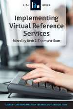 Implementing Virtual Reference Services:  A Lita Guide