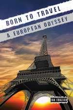 Born to Travel: A European Odyssey