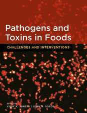 Pathogens and Toxins in Foods:  Challenges and Interventions