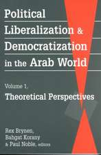 Political Liberalization and Democratization in the Arab World v. 1; Theoretical Perspectives