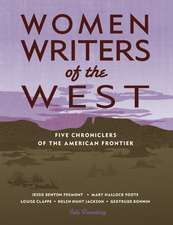 Women Writers of the West:  Five Chroniclers of the American Frontier