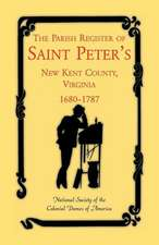 The Parish Register of Saint Peter's, New Kent County, Virginia, 1680-1787
