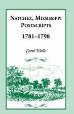 Natchez Postscripts, 1781-1798