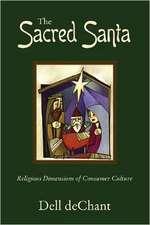 The Sacred Santa:  Religious Dimensions of Consumer Culture