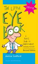 Little Eye Book:  A Pupil's Guide to Understanding Ophthalmology