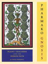 Pharmako/Gnosis:  Plant Teachers and the Poison Path