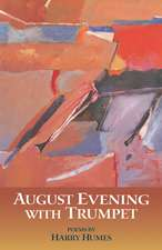 August Evening with Trumpet: Poems