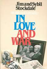In Love and War, Revised and Updated:  The Story of a Family's Ordeal and Sacrifice During the Vietnam Years