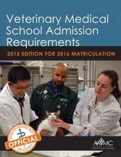 Veterinary Medical School Admission Requirements (VMSAR):  2015 Edition for 2016 Matriculation