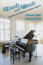 Words with Music:  Creating the Broadway Musical Libretto
