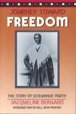 Journey Toward Freedom: The Story of Sojourner Truth