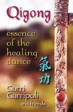 Qigong:  Essence of the Healing Dance