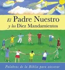 El Padre Nuestro y los Diez Mandamientos = The Lord's Prayer and the Commandments