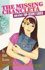 The Missing Chancleta and Other Top-Secret Cases / La Chancleta Perdida y Otros Casos Secretos