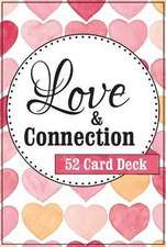 Love and Connection Cards:  52 Simple Acts of Love to Reconnect & Refocus Your Relationship