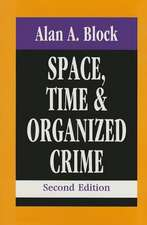 Space, Time, and Organized Crime