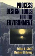 Process Design Tools for the Environment