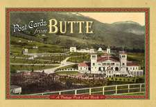 Post Cards from Butte:  A Vintage Post Card Book