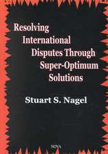 Resolving International Disputes Through Super-Optimum Solutions