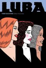 Love And Rockets: Luba - Three Daughters: A Love & Rockets Book