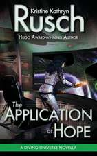 The Application of Hope:  A Diving Universe Novella