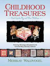 Childhood Treasures: Doll Quilts By And For Children