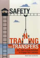Safety Training That Transfers:  50+ High-Energy Activities to Engage Your Learners