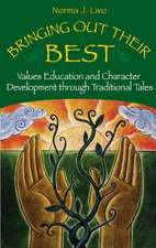 Bringing Out Their Best:  Values Education and Character Development Through Traditional Tales