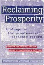 Reclaiming Prosperity:  Blueprint for Progressive Economic Policy