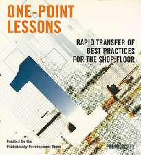 One-Point Lessons: Rapid Transfer of Best Practices for the Shop Floor (Participants Guide and Leader's Guide)