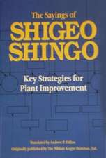 The Sayings of Shigeo Shingo:  Key Strategies for Plant Improvement