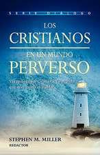 Cristianos En Un Mundo Perverso, Los:  Five Secrets of Exceptional Leaders)