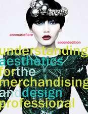 Understanding Aesthetics for the Merchandising and Design Professional